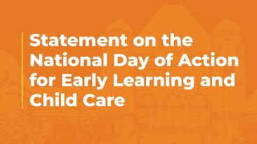 Statement on the National Day of Action for Early Learning and Child Care