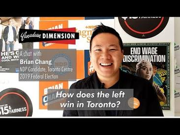Canadian Dimension: Brian Chang - How does the left win in Toronto?