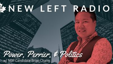 Power, Perrier, & Politics - Interview w/ NDP Candidate, Brian Chang