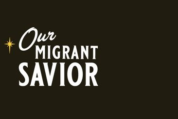 Our Migrant Savior: Bible Studies